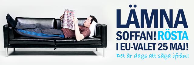 Ligg inte kvar i soffan utan gå och rösta på det enda EU-kritiska alternativet den 25 maj 2014