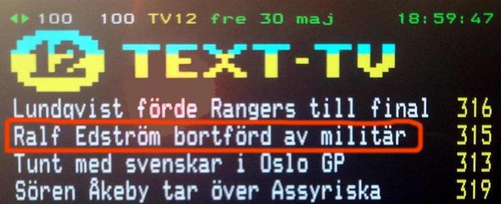 Dagens Nyhet: Ralf Edström bortförd av militär för 36 år sedan!