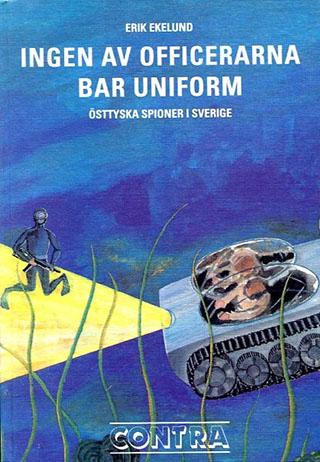 Ingen av officerarna bar uniform - östtyska spioner i Sverige